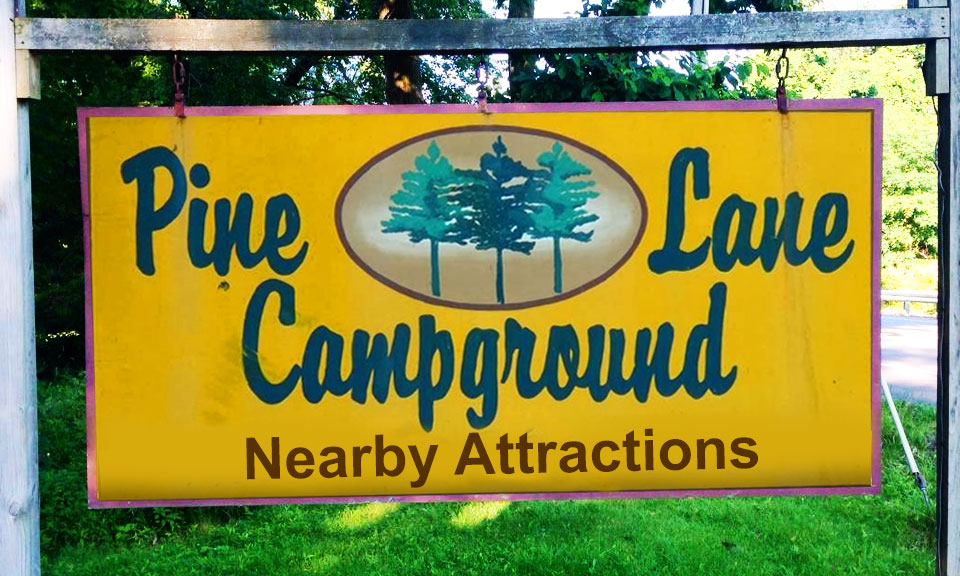 Nearby Attractions | Pine Lane Campground